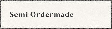 Semi Ordermade